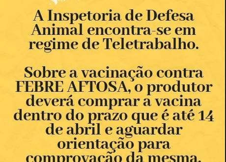 Atenção Produtor Rural!!!! Serviços de Inspetoria de Defesa Animal em Teletrabalho Contra Febre Aftosa!!