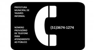 Prefeitura de Tavares informa número provisório de telefone para atendimento ao público.