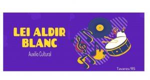Prefeitura de Tavares torna público editais para Auxílio Cultural (Lei Aldir Blanc)
